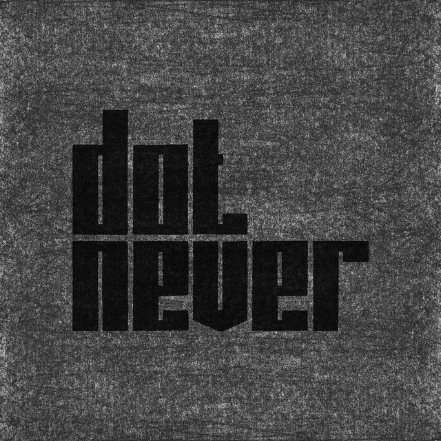 Dot Never