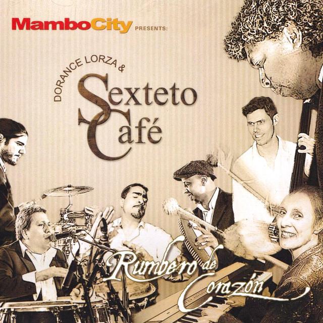 Dorance Lorza & Sexteto Cafe